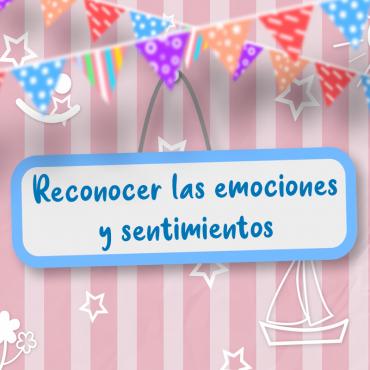 Reconocer las emociones y sentimientos